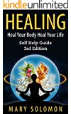 HEALING: Heal Your Body; Heal Your Life: Self Help Guide (Self Healing, Immune System, Chronic Illness, Inflammation, Chronic Pain, Back Pain, Affirmations) (English Edition)