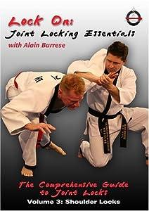Lock On: Joint Locking Essentials Volume 3: Shoulder Locks