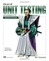 The Art of Unit Testing: with examples in C#, 2nd Edition