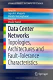 img - for Data Center Networks: Topologies, Architectures and Fault-Tolerance Characteristics (SpringerBriefs in Computer Science) book / textbook / text book