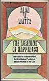 Meaning of Happiness the Quest for Freedom of The (0060801786) by Watts, Alan W