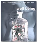Well Being: Rejuvenating Recipes for the Body and Soul