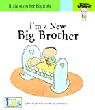 Now I'm Growing! I'm a New Big Brother - Little Steps for Big Kids (Little Steps for Big Kids: Now I'm Growing)