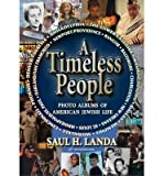 img - for A Timeless People : Photo Album of American Jewish Life(Hardback) - 2011 Edition book / textbook / text book