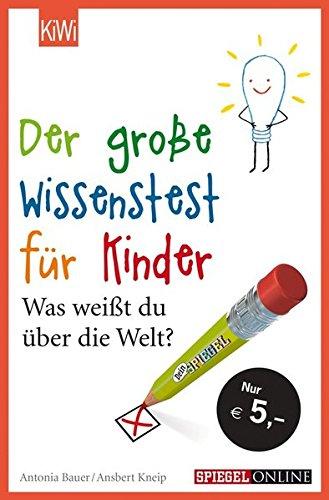 Der große Wissenstest für Kinder: Was weißt du über die Welt? (KiWi) das Buch von Ansbert Kneip - Preis vergleichen und online kaufen