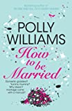 Polly Williams How To Be Married