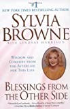 Blessings from the Other Side: Wisdom and Comfort from the Afterlife for This Life (0451206703) by Browne, Sylvia