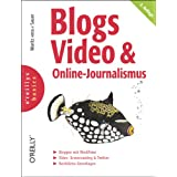"Blogs, Video & Online-Journalismus. oreillys basicsvon ""Moritz ""Mo"" Sauer"""