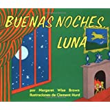 Goodnight Moon / Buenas Noches, Luna (Spanish Edition) ~ Margaret Wise Brown