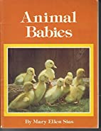 Animal Babies by Mary Ellen Sias