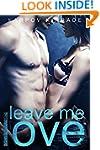Leave Me Love: Book 2 (The Call Me Ca...