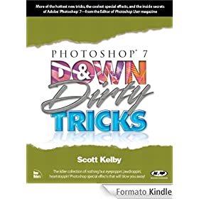 Photoshop 7 Down and Dirty Tricks (Down & Dirty Tricks)