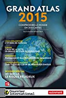 Grand Atlas 2015 : comprendre le monde en 200 cartes: Atlas Autrement