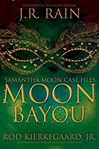 Moon Bayou by J.R. Rain ebook deal