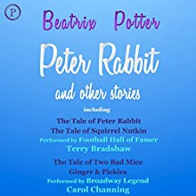 Peter Rabbit and Other Stories Audiobook by Beatrix Potter Narrated by Terry Bradshaw, Carol Channing