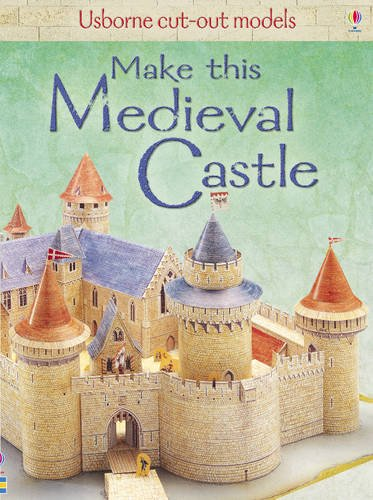 Make This Medieval Castle (Usborne Cut Out Models)