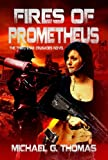 Fires of Prometheus (Star Crusades Uprising Book 3)