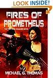 Fires of Prometheus (Star Crusades Uprising Book 3)
