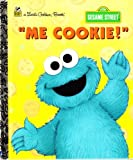 """Me Cookie!"" Little Golden Book (Sesame Street)"