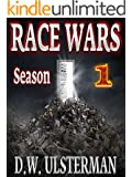 Thrilling Prepper Fiction: RACE WARS: Season One: Episodes 1-6 of a doomsday fiction series...