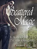 Scattered Magic (The Sidhe Collection (Urban Fantasy series) Book 1)