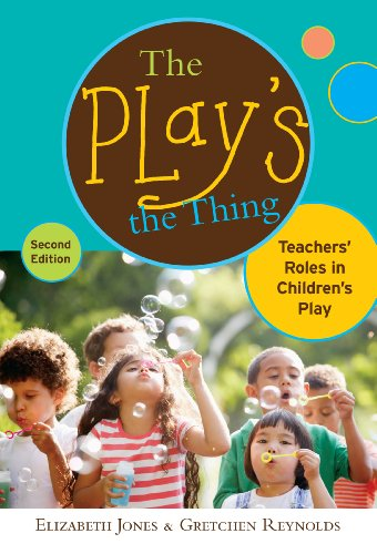 The Play'S The Thing: Teachers' Roles In Children'S Play, 2Nd Edition (Early Childhood Education Series) front-104819