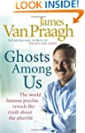 Ghosts Among Us: Uncovering the Truth...