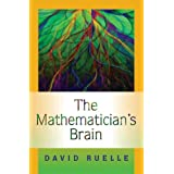 The Mathematician's Brain: A Personal Tour Through the Essentials of Mathematics and Some of the Great Minds Behind Them