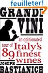 Grandi Vini: An Opinionated Tour of I...