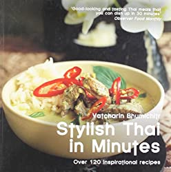 Stylish Thai in Minutes: Over 120 Inspirational Recipes (Easy Eat Series)