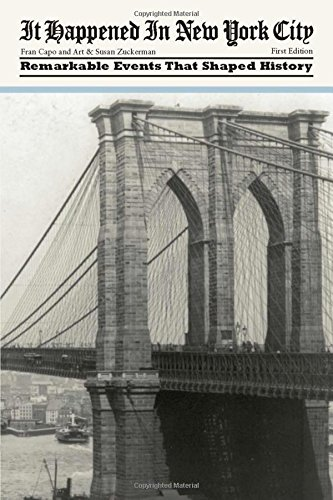 It Happened in New York City: Remarkable Events That Shaped History (It Happened In Series)