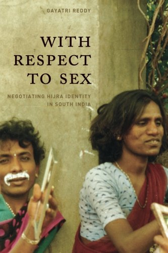With Respect to Sex: Negotiating Hijra Identity in South...