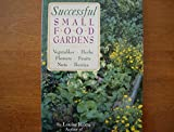 Successful Small Food Gardens (0882668153) by Riotte, Louise