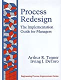 img - for Process Redesign: The Implementation Guide for Managers by Arthur R. Tenner, Irving J. DeToro 1st edition (1996) Hardcover book / textbook / text book