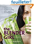 The Blender Girl: Super-Easy, Super-H...