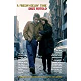 A Freewheelin' Time: A Memoir of Greenwich Village in the Sixtiesby Suze Rotolo