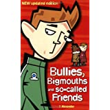 Bullies, Bigmouths and So-Called Friends: Bullies, Bigmouths and So-called Friendsby Jenny Alexander