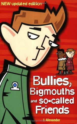 Bullies, Bigmouths and So-Called Friends: J. Alexander: 9780340911846: Amazon.com: Books