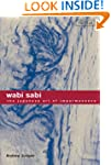 Wabi Sabi: The Japanese Art of Imperm...