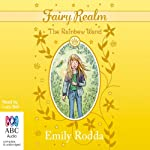 The Rainbow Wand: Fairy Realm Collection 2, Book 4 | Emily Rodda