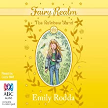 The Rainbow Wand: Fairy Realm Collection 2, Book 4 Audiobook by Emily Rodda Narrated by Lucy Bell