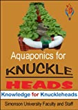 Aquaponics for Knuckleheads (Knowledge for Knuckleheads)