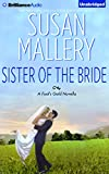 Sister of the Bride (Fool's Gold Series)
