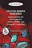 img - for Vector-Borne Diseases: Understanding the Environmental, Human Health, and Ecological Connections, Workshop Summary (Forum on Microbial Threats) book / textbook / text book