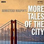 Armistead Maupin's More Tales of the City (BBC Radio 4 Drama) | Armistead Maupin,Bryony Lavery