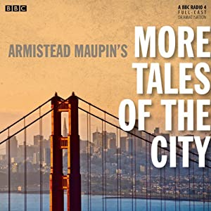 Armistead Maupin's More Tales of the City (BBC Radio 4 Drama) | [Armistead Maupin, Bryony Lavery]