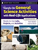 img - for Hands-On General Science Activities With Real-Life Applications: Ready-to-Use Labs, Projects, and Activities for Grades 5-12 book / textbook / text book