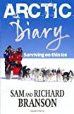 Arctic Diary: Surviving on Thin Ice (0753513560) by Sam Branson