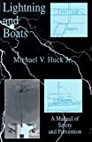 img - for Lightning and Boats: A Manual of Safety and Prevention by Huck, Michael V., Jr. (1995) Paperback book / textbook / text book