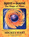 Mickey Hart Spirit into Sound: The Magic of Music